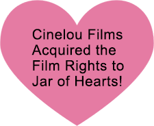 Cinelou Films Acquires the Film Rights to JAR OF HEARTS!